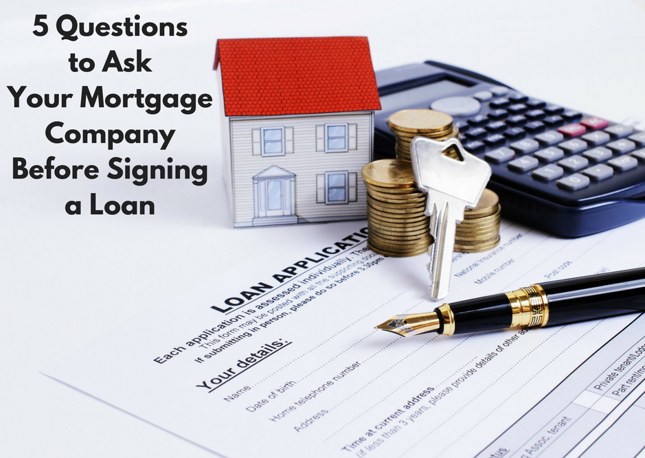 5 Questions You Should Ask Your Mortgage Company